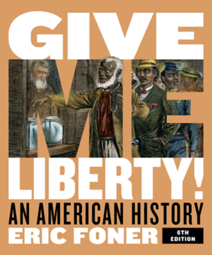 Give Me Liberty Full 6th Edition One-Volume