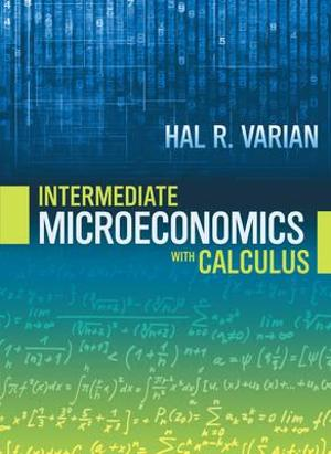 Intermediate Microeconomics with Calculus A Modern Approach Ninth Edition