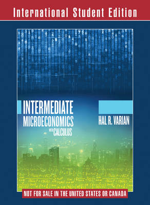 Intermediate Microeconomics with Calculus a Modern Approach 1st Edition International Student Edition