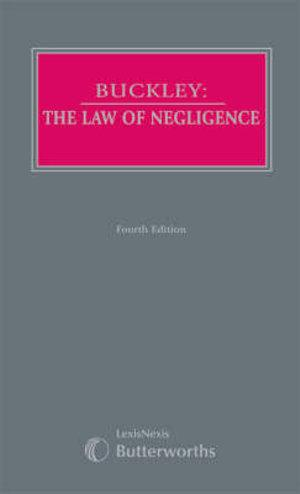 Buckley: The Law of Negligence, 4th Edition (Part of the Butterworths Common Law Series)
