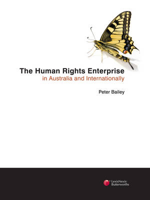 The Human Rights Enterprise in Australia and Internationally