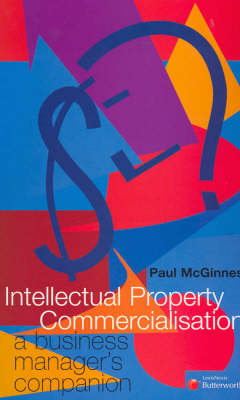 Intellectual Property Commercialisation: A Business Manager's Companion