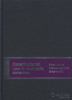 Constitutional Law in Australia 3rd Edition (Hardback)