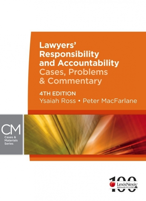 Lawyers' Responsibility and Accountability: Cases, Problems & Commentary - 4th Edition