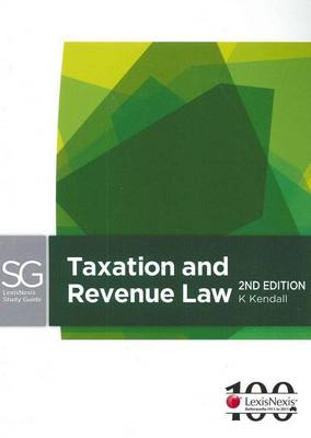 LexisNexis Study Guide: Taxation Law and Revenue, 2nd Edition