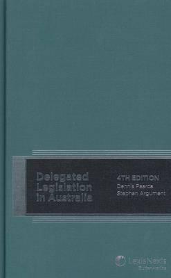 Delegated Legislation in Australia, 4th Edition