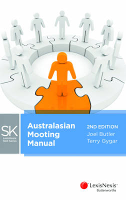 LexisNexis Skill Series: Australasian Mooting Manual, 2nd edition