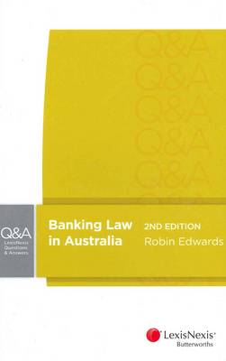 LexisNexis Questions and Answers: Banking Law in Australia, 2nd Edition