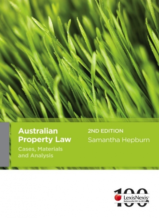 Australian Property Law: Cases, Materials and Analysis - 2nd Edition