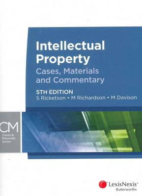 Intellectual Property: Cases, Materials and Commentary, 5th Edition