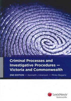Criminal Processes and Investigative Procedures: Victoria and Commonwealth
