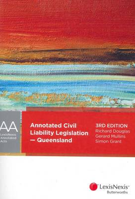 LexisNexis Annotated Acts: Annotated Civil Liability Legislation - Queensland, 3rd Edition