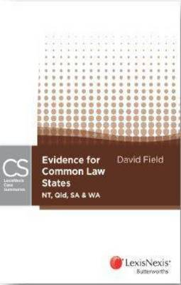 LexisNexis Case Summaries: Evidence for Common Law States (NT, Qld, SA & WA)