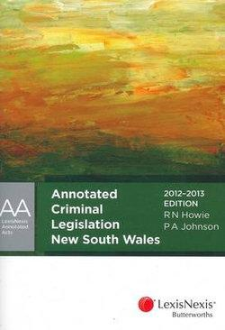 LexisNexis Annotated Acts: Annotated Criminal Legislation New South Wales 2012 - 2013