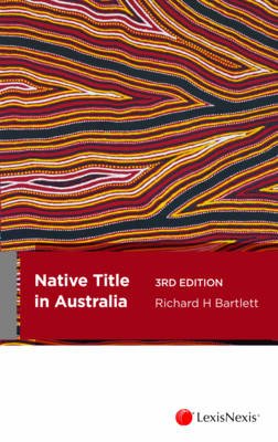 Native Title in Australia, 3rd Edition