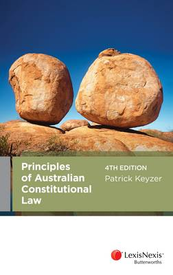 Principles of Australian Constitutional Law 4th Edition