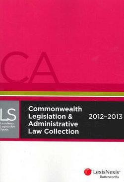 Commonwealth Legislation and Administrative Law Collection 2012 - 2013