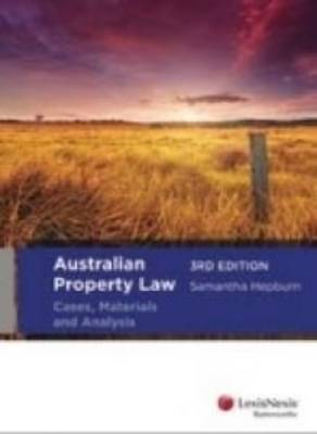 Australian Property Law: Cases, Materials and Analysis, 3rd edition
