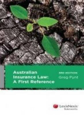 Australian Insurance Law: A First Reference, 3rd edition