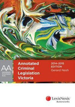 Annotated Criminal Legislation Victoria, 2014-2015