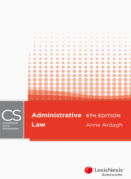 LexisNexis Case Summaries: Administrative Law, 6th edition