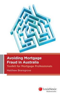 Avoiding Mortgage Fraud in Australia: Toolkit for Mortgage Professionals