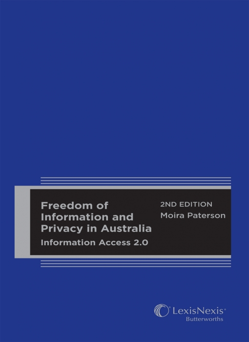 Freedom of Information and Privacy in Australia Information Access 2.0, 2nd edition (Hardcover)