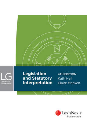LexisNexis Guide Series: Legislation and Statutory Interpretation, 4th edition