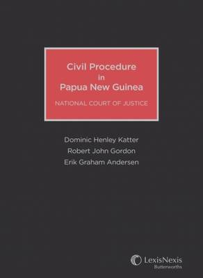 Civil Procedure in Papua New Guinea National Court of Justice (Hard cover)
