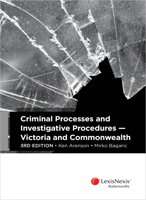 Criminal Processes and Investigative Procedures - Victoria and Commonwealth, 3rd edition