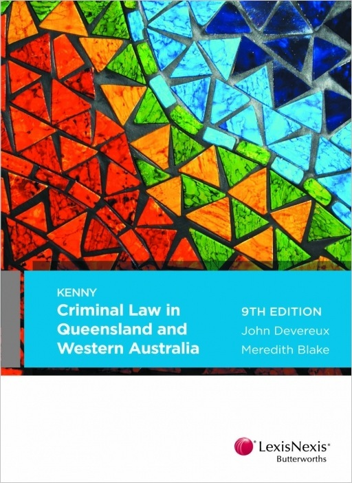 Criminal Law in Queensland and Western Australia 9th edition