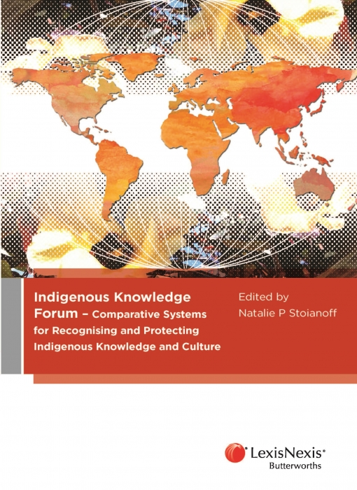 Indigenous Knowledge Forum – Comparative Systems for Recognising and Protecting Indigenous Knowledge and Culture