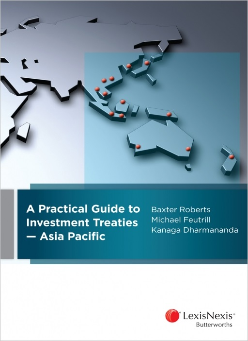 A Practical Guide to Investment Treaties - Asia Pacific