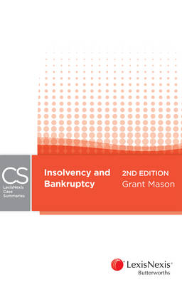 LexisNexis Case Summaries: Insolvency and Bankruptcy, 2nd edition