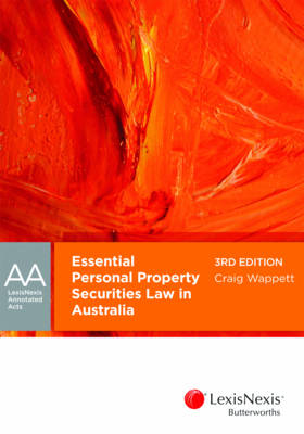 LexisNexis Annotated Acts: Essential Personal Property Securities Law in Australia, 3rd edition