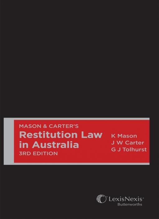 Mason & Carter's Restitution Law in Australia,3rd edition
