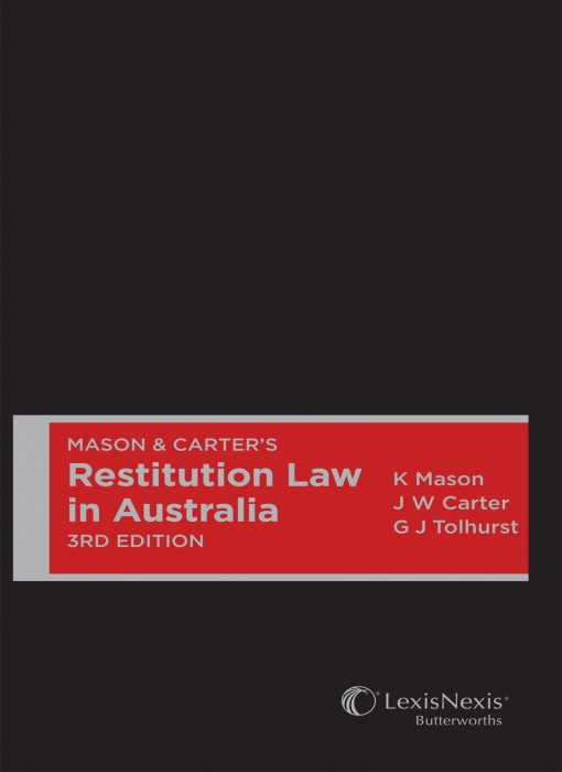 Mason & Carter's Restitution Law in Australia,3rd edition (Hardback)
