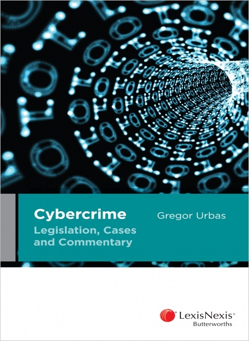 Cybercrime Legislation, Cases and Commentary