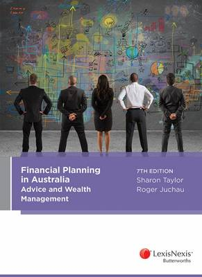 Financial Planning in Australia: Advice and Wealth Management, 7th edition