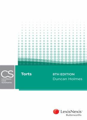 LexisNexis Case Summaries: Torts, 8th edition