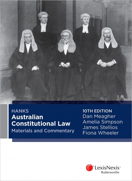 Hanks Australian Constitutional Law Materials and Commentary, 10th edition