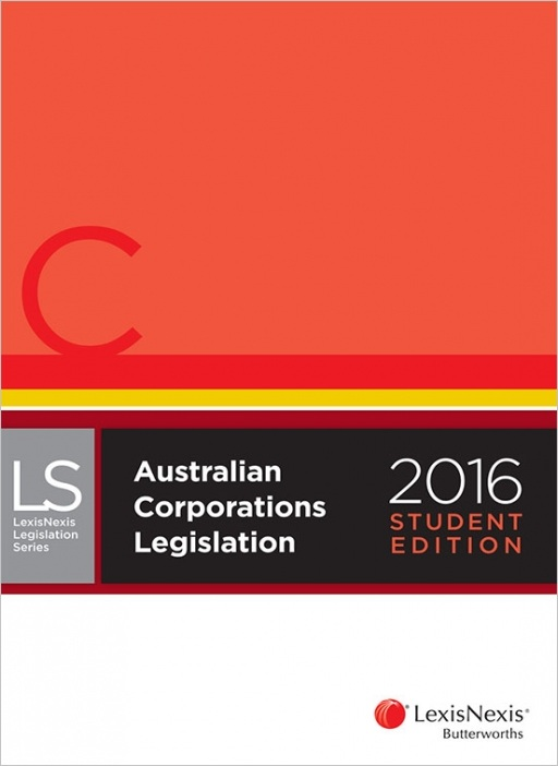 LexisNexis Legislation Series: Australian Corporations Legislation 2016 - Student Edition