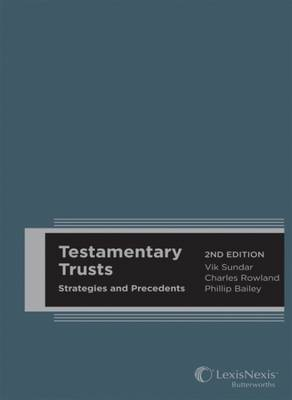 Testamentary Trusts : Strategies and Precedents (previously titled Discretionary Trusts, Precedents and Commentary), 2nd edition (Hard cover)