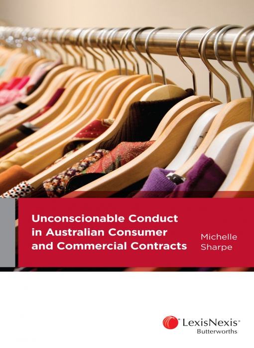 Unconscionable Conduct in Australian Consumer and Commercial Contracts