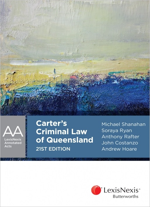 Carter's Criminal Law of Queensland, 21st edition