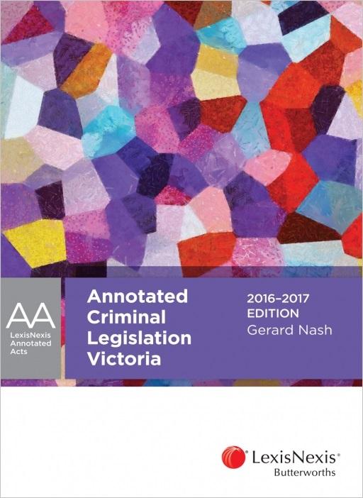 LexisNexis Annotated Criminal Legislation Victoria, 2016-2017