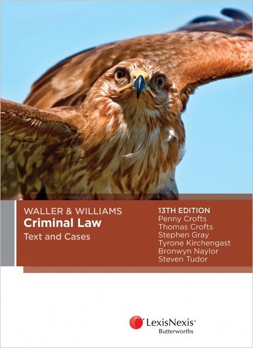 Waller & Williams Criminal LAw Text and Cases, 13th edition