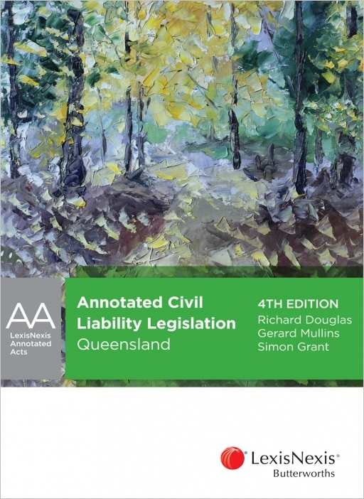Annotated Civil Liability Legislation - Queensland, 4th edition