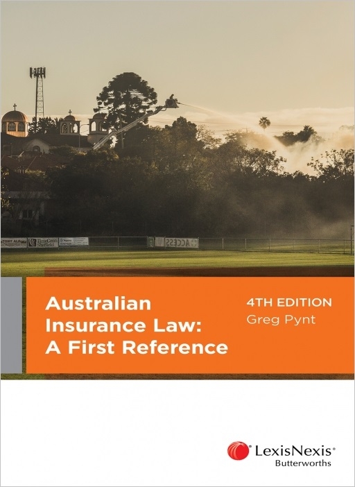 Australian Insurance Law: A First Reference, 4th edition