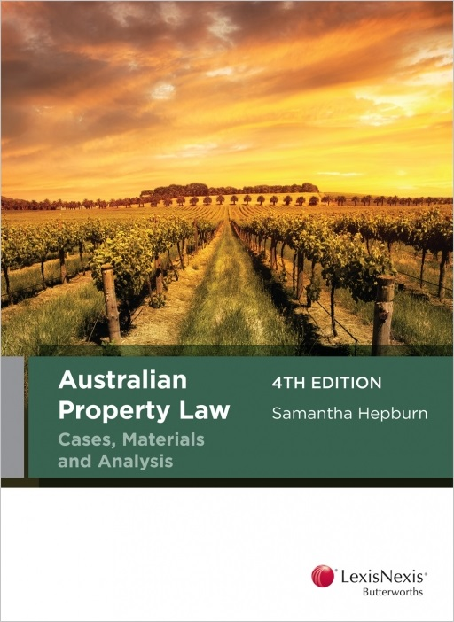 Australian Property Law Cases, Materials and Analysis, 4th edition